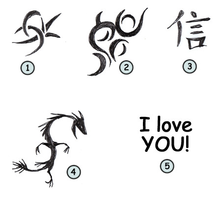 It can be a tribal tattoo (1,2), a Chinese script (3) or a simple sentence.